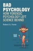 Bad (Forensic) Psychology