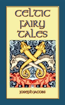Celtic Fairy Tales - Classic Celtic Children's Stories