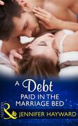 A Debt Paid In The Marriage Bed (Mills & Boon Modern)