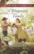 A Temporary Family (Mills & Boon Love Inspired Historical) (Prairie Courtships, Book 4)