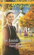His Amish Teacher (Mills & Boon Love Inspired) (The Amish Bachelors, Book 3)