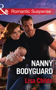 Nanny Bodyguard (Mills & Boon Romantic Suspense) (Bachelor Bodyguards, Book 5)