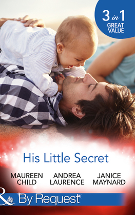 His Little Secret: Double the Trouble (Billionaires and Babies, Book 44) / His Lover's Little Secret (Billionaires and Babies, Book 45) / Baby for Keeps (Billionaires and Babies, Book 47) (Mills & Boon By Request)