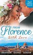 From Florence With Love: Valtieri's Bride / Lorenzo's Reward / The Secret That Changed Everything (Mills & Boon M&B)