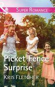 Picket Fence Surprise (Mills & Boon Superromance) (Comeback Cove, Canada, Book 5)