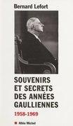 Souvenirs et secrets des années gaulliennes (1958-1969)