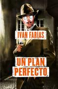 Un plan perfecto
