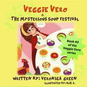Veggie Vero & The Mysterious Soup Festival