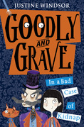 Goodly and Grave in A Bad Case of Kidnap (Goodly and Grave, Book 1)