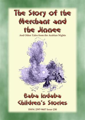 THE STORY OF THE MERCHANT AND THE JINNEE plus Four Other Children's Stories from 1001 Arabian Nights.