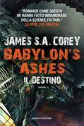 Babylon's Ashes. Il destino