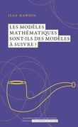 Les modèles mathématiques sont-ils des modèles à suivre??