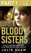 Blood Sisters: Part 1 of 3: Can a pledge made for life endure beyond death?