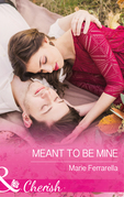 Meant To Be Mine (Mills & Boon Cherish) (Matchmaking Mamas, Book 22)