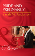 Pride And Pregnancy (Mills & Boon Desire)