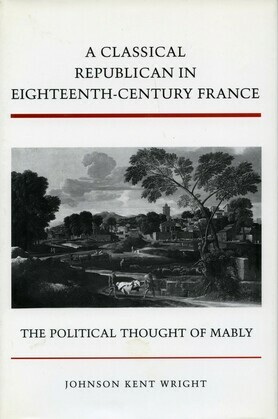 A Classical Republican in Eighteenth-Century France