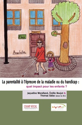 La parentalité à l'épreuve de la maladie ou du handicap : quel impact pour les enfants ?