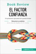 El factor confianza de Stephen M. R. Covey (Análisis de la obra)