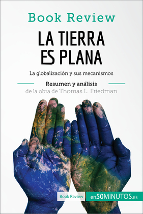 La Tierra es plana de Thomas L. Friedman (Análisis de la obra)