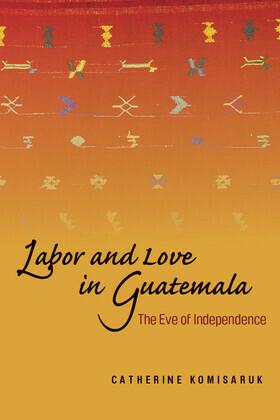 Labor and Love in Guatemala