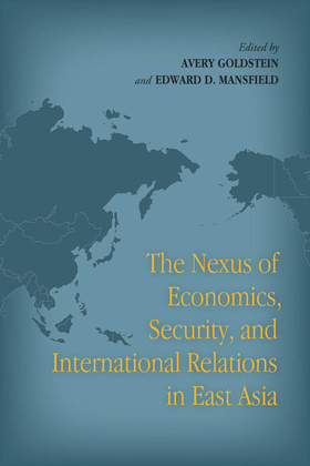 The Nexus of Economics, Security, and International Relations in East Asia