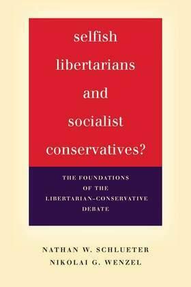 Selfish Libertarians and Socialist Conservatives?