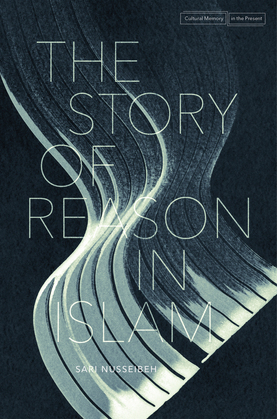 The Story of Reason in Islam