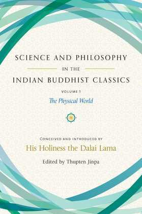 Science and Philosophy in the Indian Buddhist Classics: The Physical World