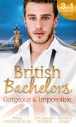 British Bachelors: Gorgeous and Impossible: My Greek Island Fling / Back in the Lion's Den / We'll Always Have Paris (Mills & Boon M&B)