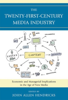 The Twenty-First-Century Media Industry