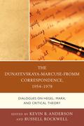 The Dunayevskaya-Marcuse-Fromm Correspondence, 1954–1978