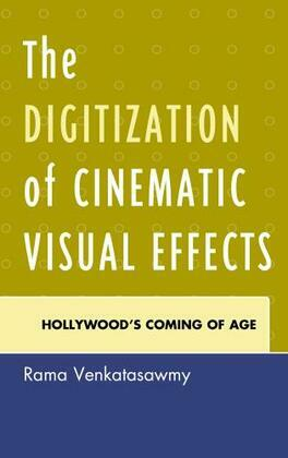 The Digitization of Cinematic Visual Effects