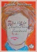 La vie de Jean-Arthur Rimbaud