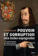 Pouvoir et corruption aux Indes espagnoles