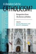 Liberalism Safe for Catholicism?, A