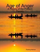 Age of Anger: A History of the Present Parody