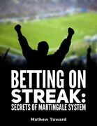 Betting On Streaks: Secrets of Martingale System