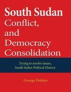 South Sudan Conflict, and Democracy Consolidation