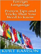 Foreign Language: Proven Tips and Tricks That You Need to Know