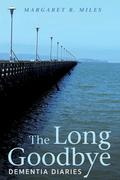 The Long Goodbye: Dementia Diaries