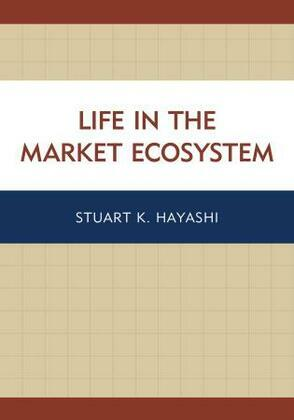 Life in the Market Ecosystem