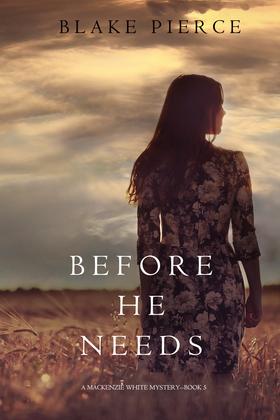 Before He Needs (A Mackenzie White Mystery--Book 5)