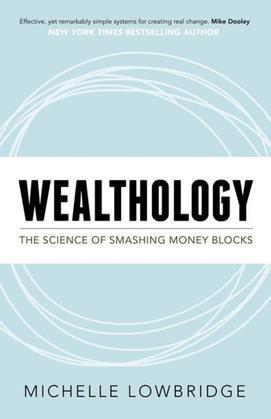 Wealthology: The Science of Smashing Money Blocks