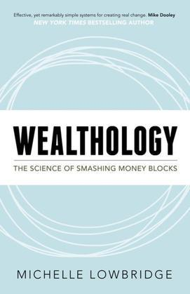 Wealthology: The Science of Smashing Money Blocks