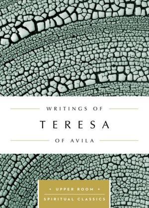 Writings of Teresa of Avila (Annotated)