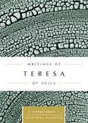 Writings of Teresa of Avila (Annotated)