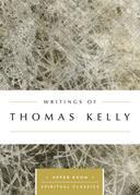 Writings of Thomas Kelly (Annotated)