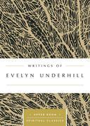 Writings of Evelyn Underhill (Annotated)