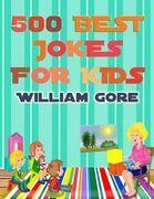 500 Best Jokes for Kids