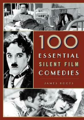 100 Essential Silent Film Comedies